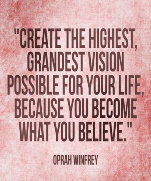 Grandest Vision Possible For Your Life