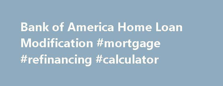 Bank of America Home Loan Modification #mortgage #refinancing