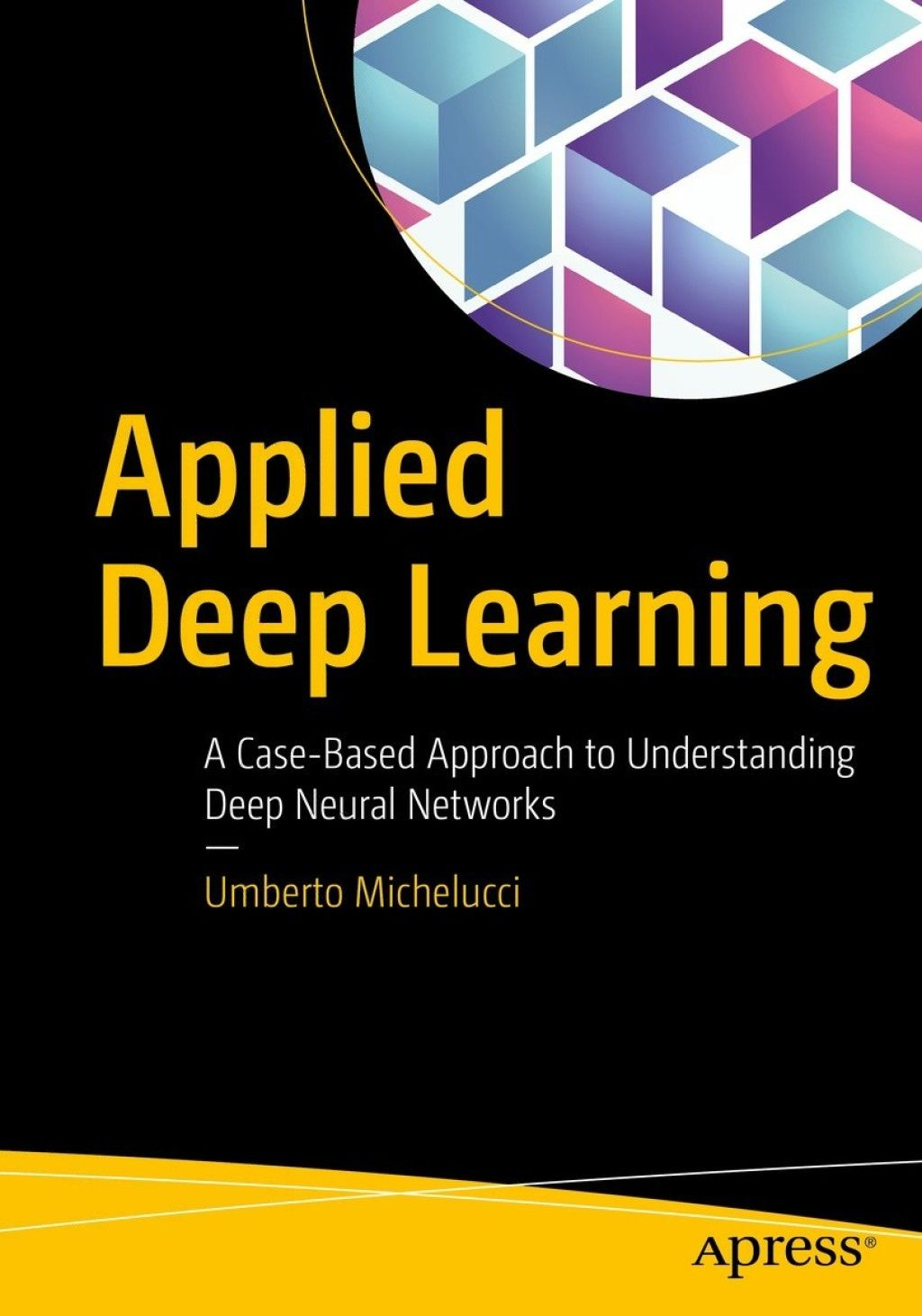 Applied Deep Learning (eBook) in 2019 | Products | Deep learning, Ai