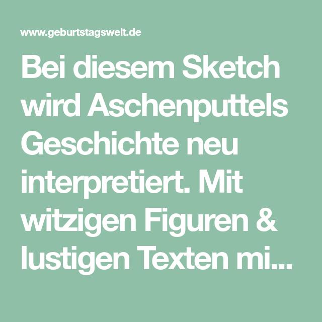 Aschenputtel Mal Anders Sketch Geburtstagswelt Aschenputtel Sketche Zum Geburtstag Lustig