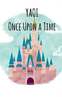 Once Upon a Time (Genderbend!Disney X Male!Reader)
