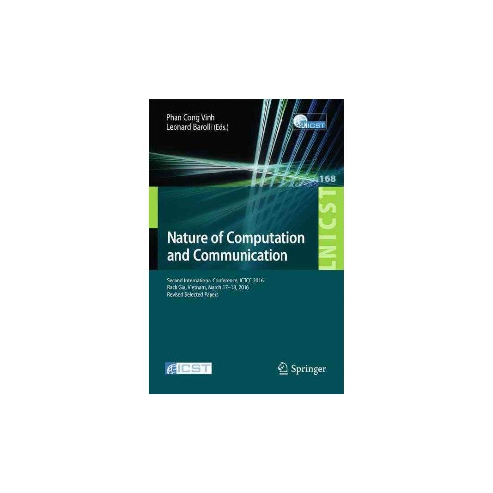 Nature of Computation and Communication : Second International Conference, Ictcc 2016, Revised Selected