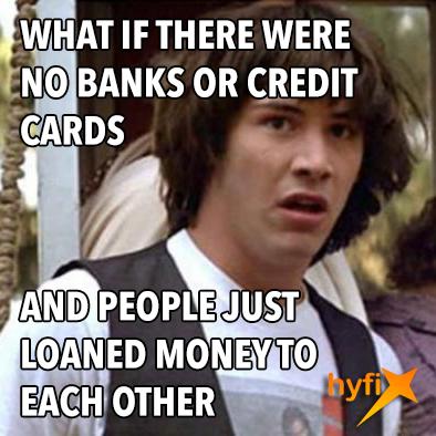 Whoa. #Consumer2Business #Lending #C2BLending #FinTech #HyperFinance #hyfi www.hyfi.co