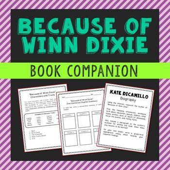 Because of Winn Dixie Book by Kate DiCamillo Book Companion. This novel unit includes vocabulary terms, poetry, author biography research, themes, character traits, and chapter summary activities. If you're looking for higher level activities that don't include boring multiple choice tests, then this is it!