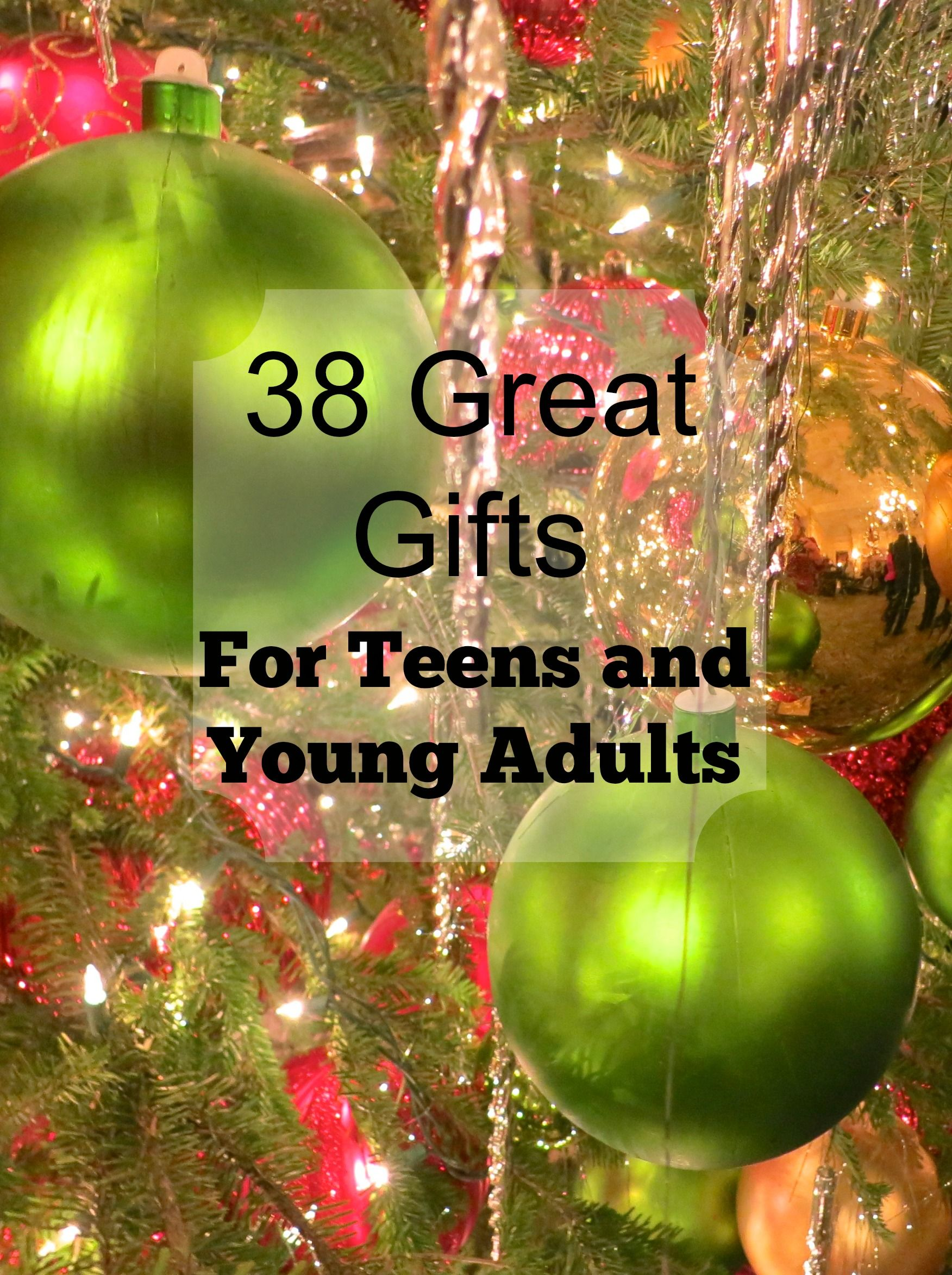 teen and young adults on your gift list here are 38 great holiday gift ideas