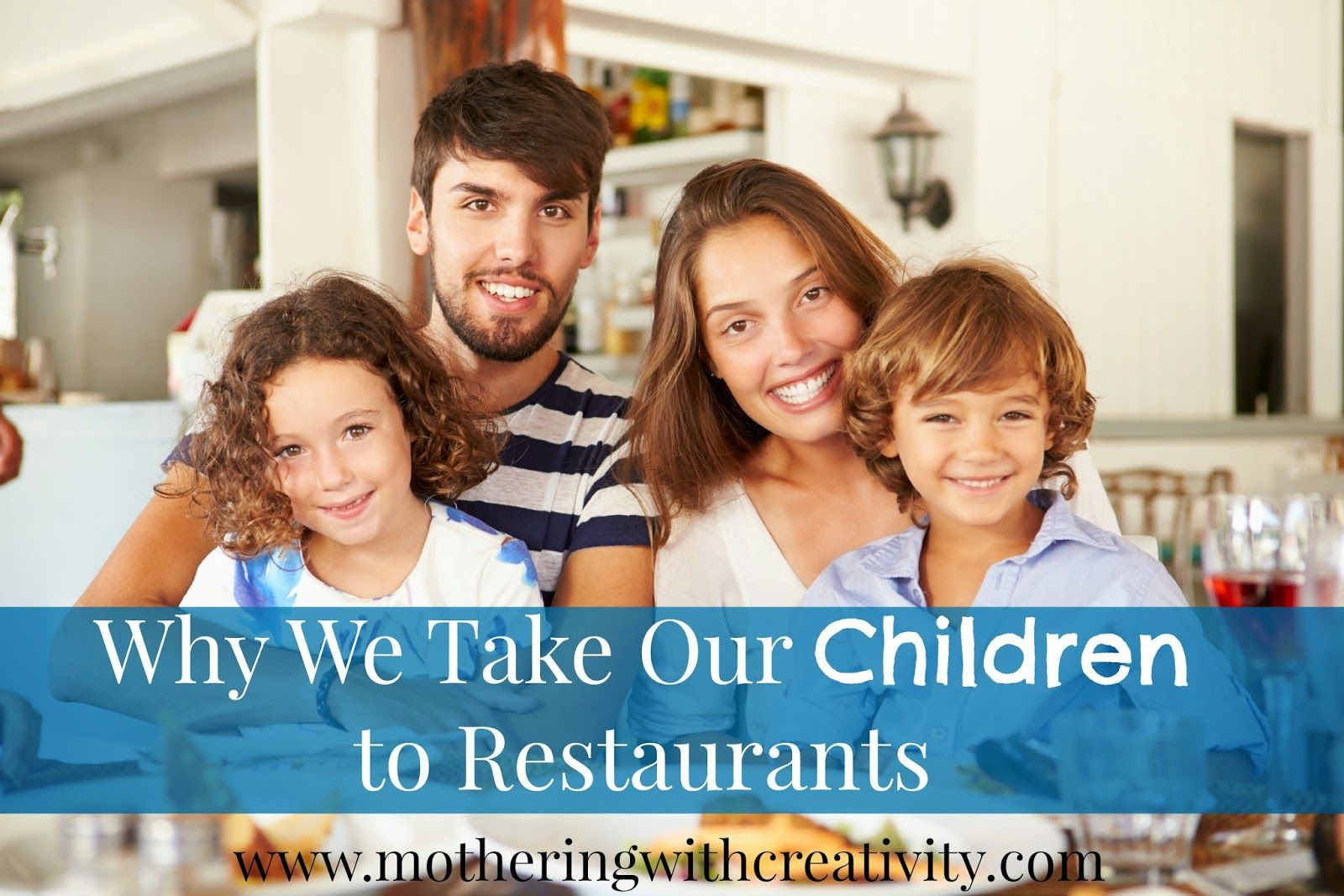 Why We Take Our Children to Restaurants