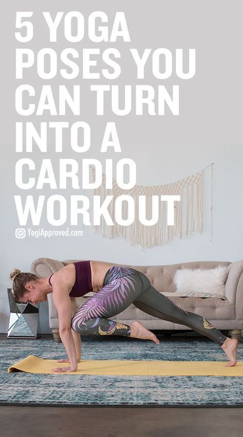 Here Are 5 Ways to Turn Your Yoga Sesh Into a Cardio Workout #cardioyoga