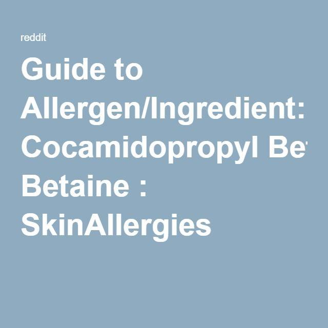Guide to Allergen/Ingredient: Cocamidopropyl Betaine