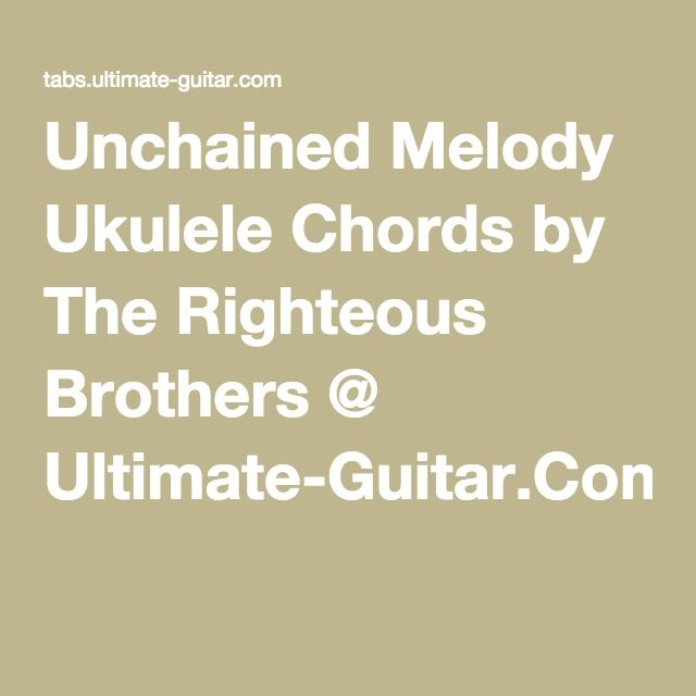 Unchained Melody Ukulele Chords by The Righteous Brothers @ Ultimate ...