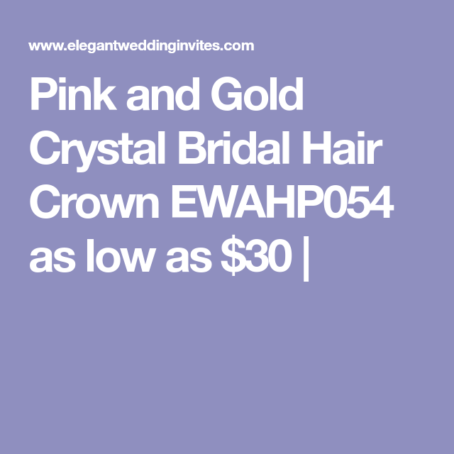 Pink and Gold Crystal Bridal Hair Crown EWAHP054 as low as $30 |