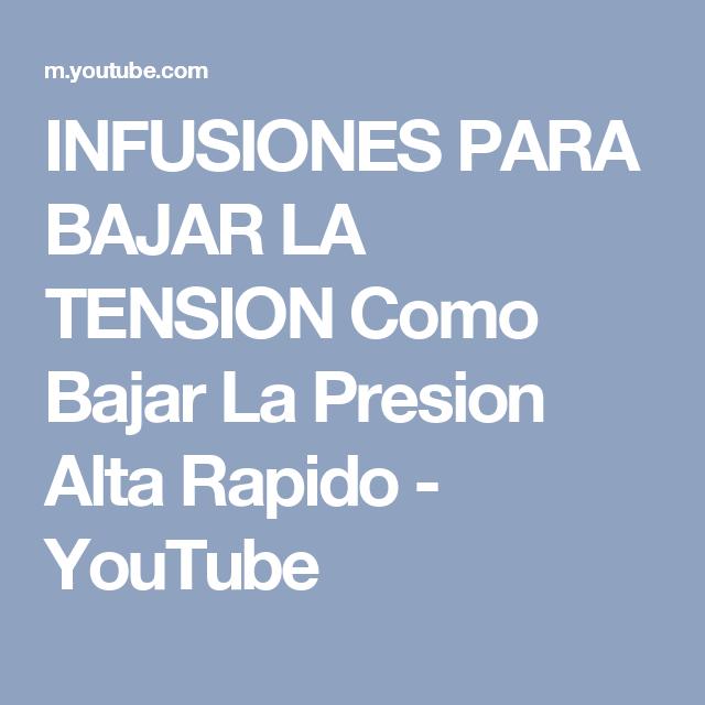 Infusiones Para Bajar La Tension Como Bajar La Presion Alta Rapido Youtube Presion Alta Infusiones Para Bajar La Presion