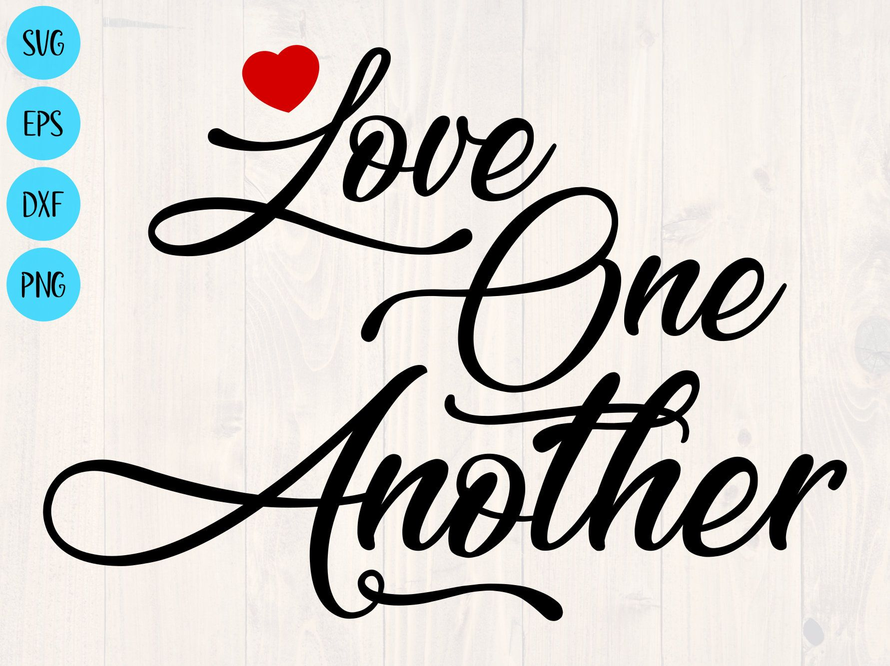 Download Love one another svg, png, eps, and dxf printable wall art ...