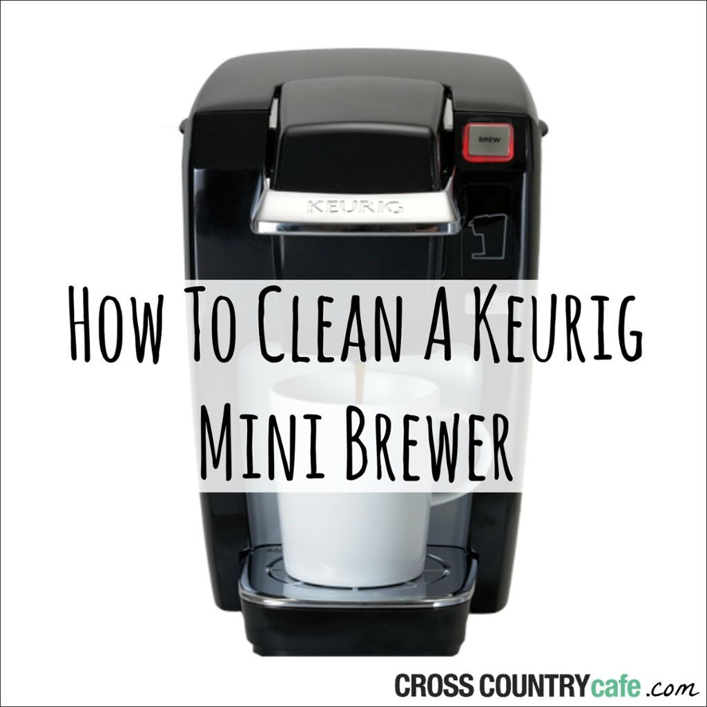 How To Clean A Keurig Mini Brewer Keurig Mini Cleaning Hacks House Cleaning Tips