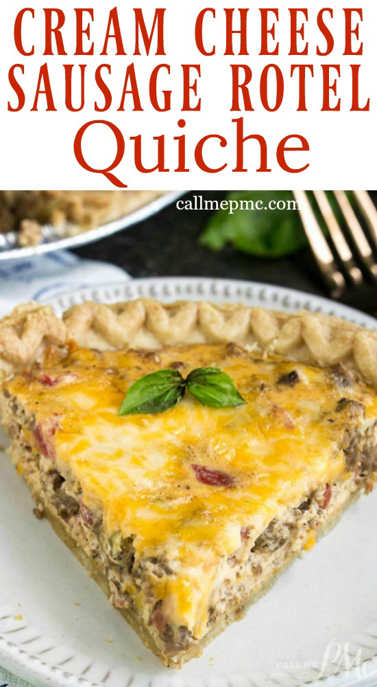 Cream Cheese Sausage Rotel Dip Quiche Is Seriously Delicious All The Flavors Of Our Favo Breakfast Quiche Recipes Quiche Recipes Easy Breakfast Brunch Recipes