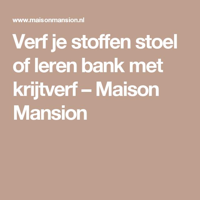 Zelf Leren Bank Verven.Verf Je Stoffen Stoel Of Leren Bank Met Krijtverf Maison Mansion