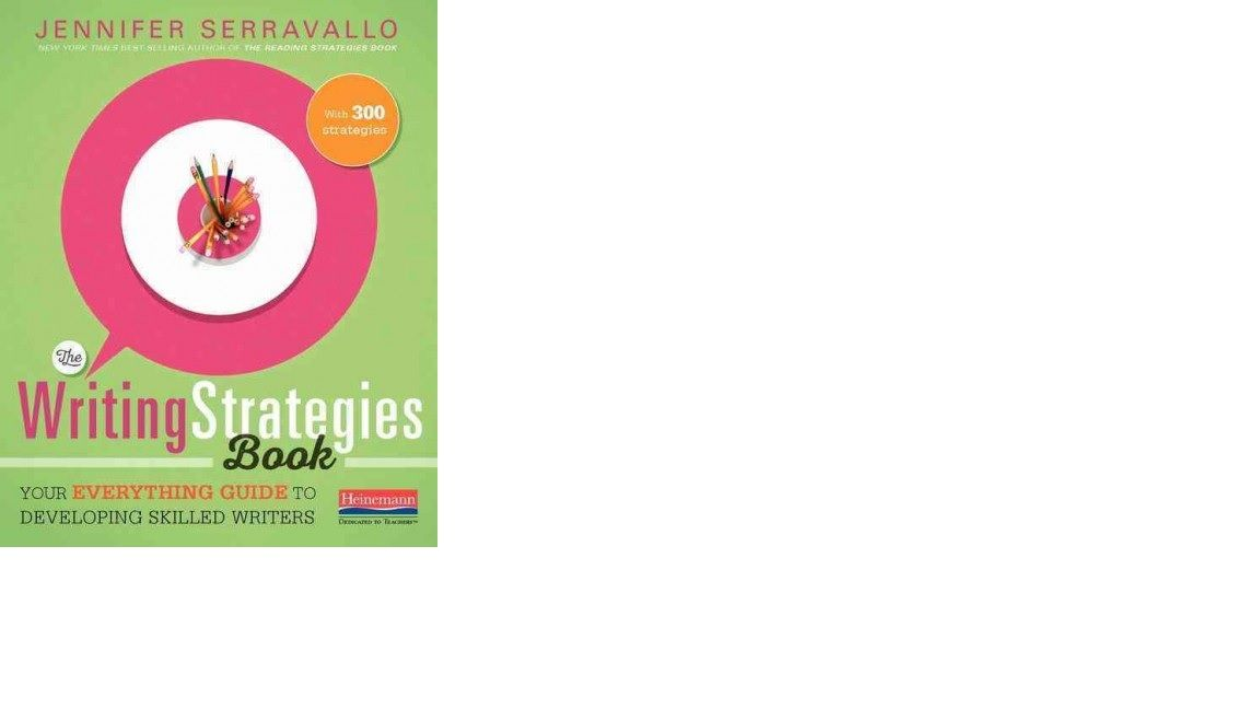 The Writing Strategies Book Provides 300 Strategies That Support 10