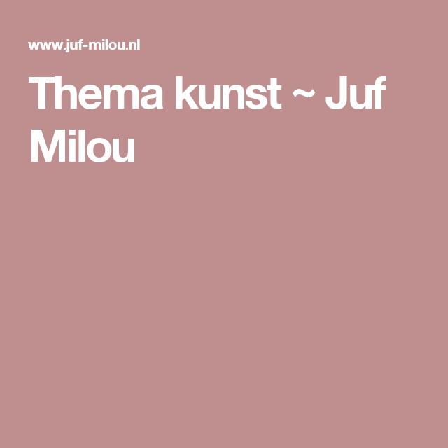 Thema kunst ~ Juf Milou