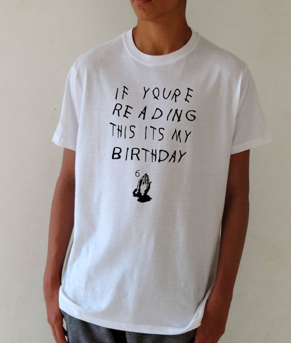 43a2b5b4c Drake Inspired If Youre Reading This Its My Birthday T Shirt Men Prayer  Hands By FavoriTee