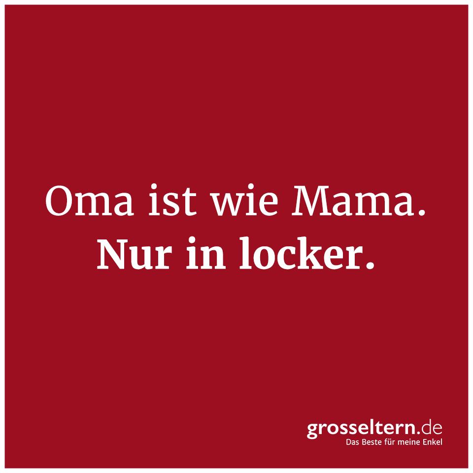 Oma ist wie Mama. Nur in locker.
