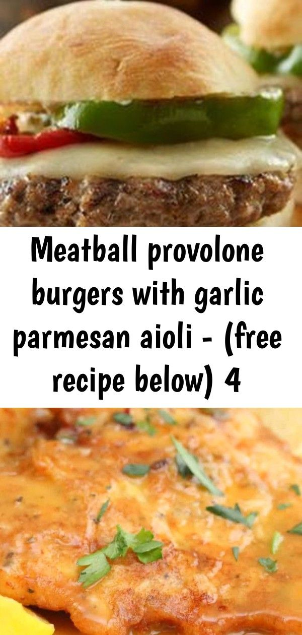 Meatball provolone burgers with garlic parmesan aioli  free recipe below 4 Meatball Provolone Burgers with Garlic Parmesan Aioli  Free Recipe below Chicken Francese is an...