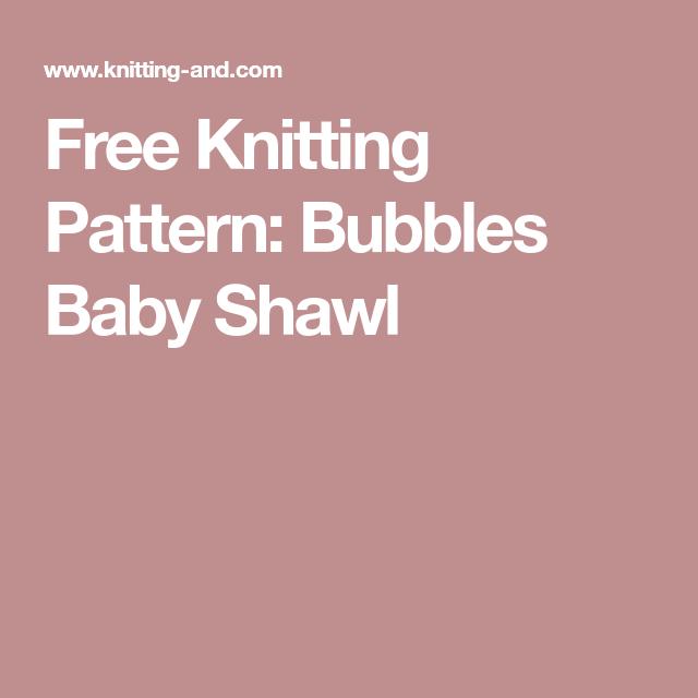 Free Knitting Pattern Bubbles Baby Shawl Knitting Pinterest