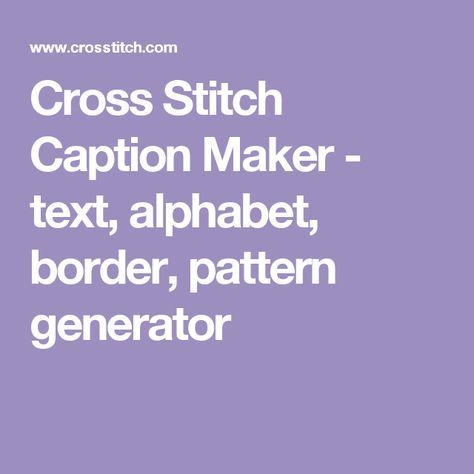 Cross Stitch Caption Maker - text, alphabet, border, pattern