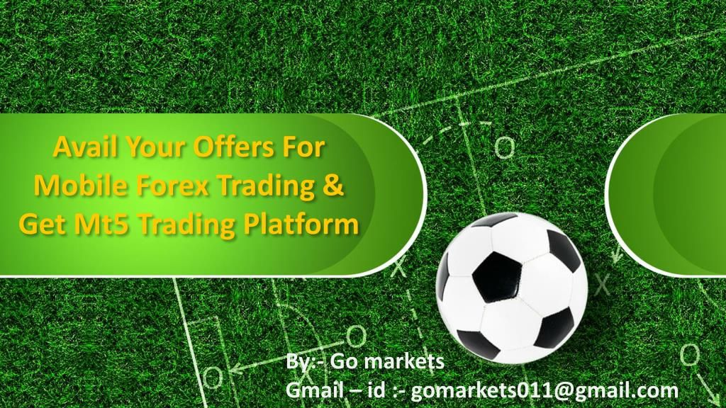Avail Your Offers For Mobile Forex Trading Get Mt5 Trading