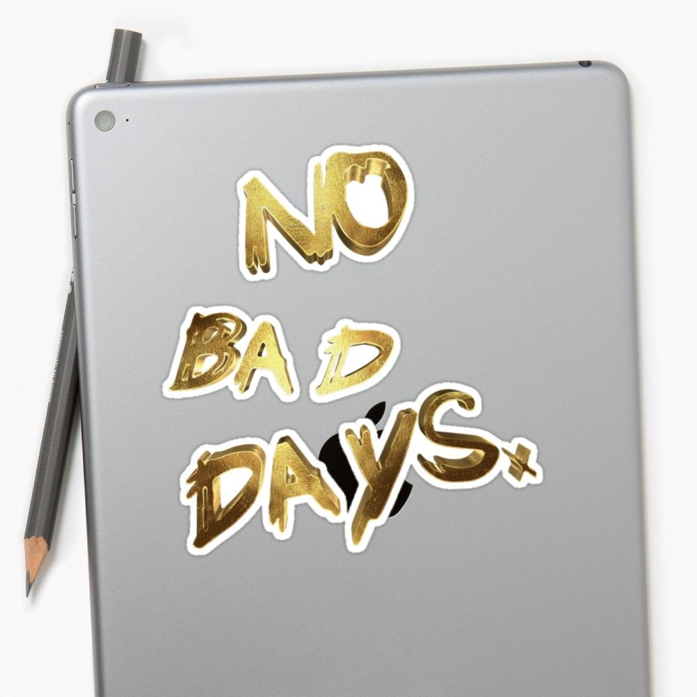 No Bad Days Gold By Under The Table Gold Nobaddays Golden Typo