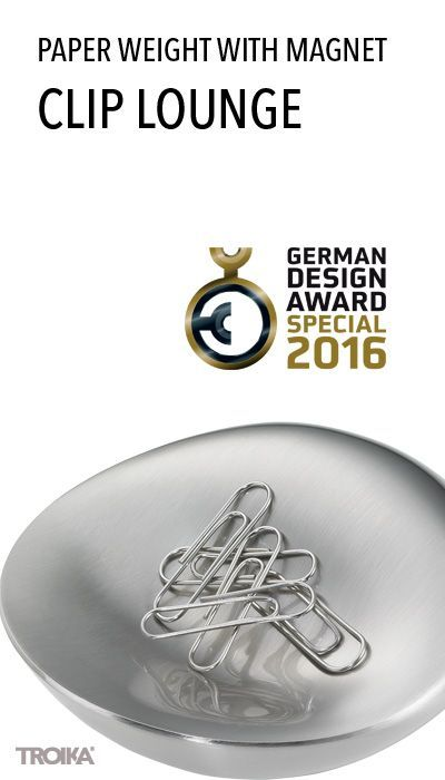 TROIKA CLIP LOUNGE was special mentioned in the GERMAN DESIGN AWARD 2016. Paper weight, with magnet for paper clips *** Briefbeschwerer, mit Magnet für Büroklammern