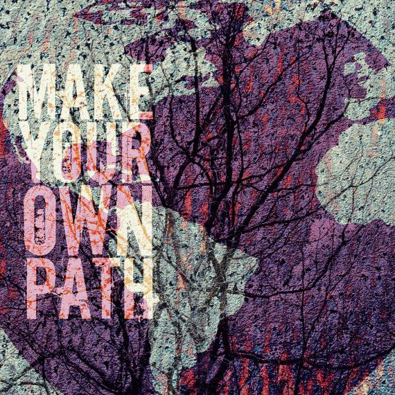 Be Inspired To Make Your Own Path With This Gorgeous: Make Your Own Path, Through The Trees. Quote Life