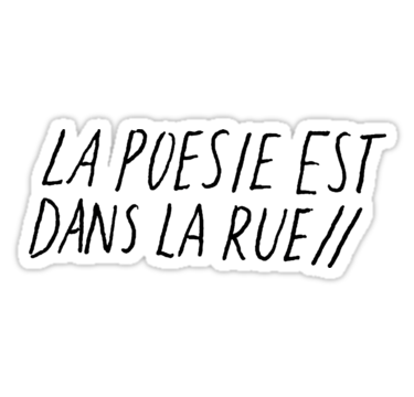 La Poesie Est Dans La Rue Meaning Poetry Is In The Streets Also Buy This Artwork On Stickers Apparel Old English Tattoo English Tattoo Old English Font