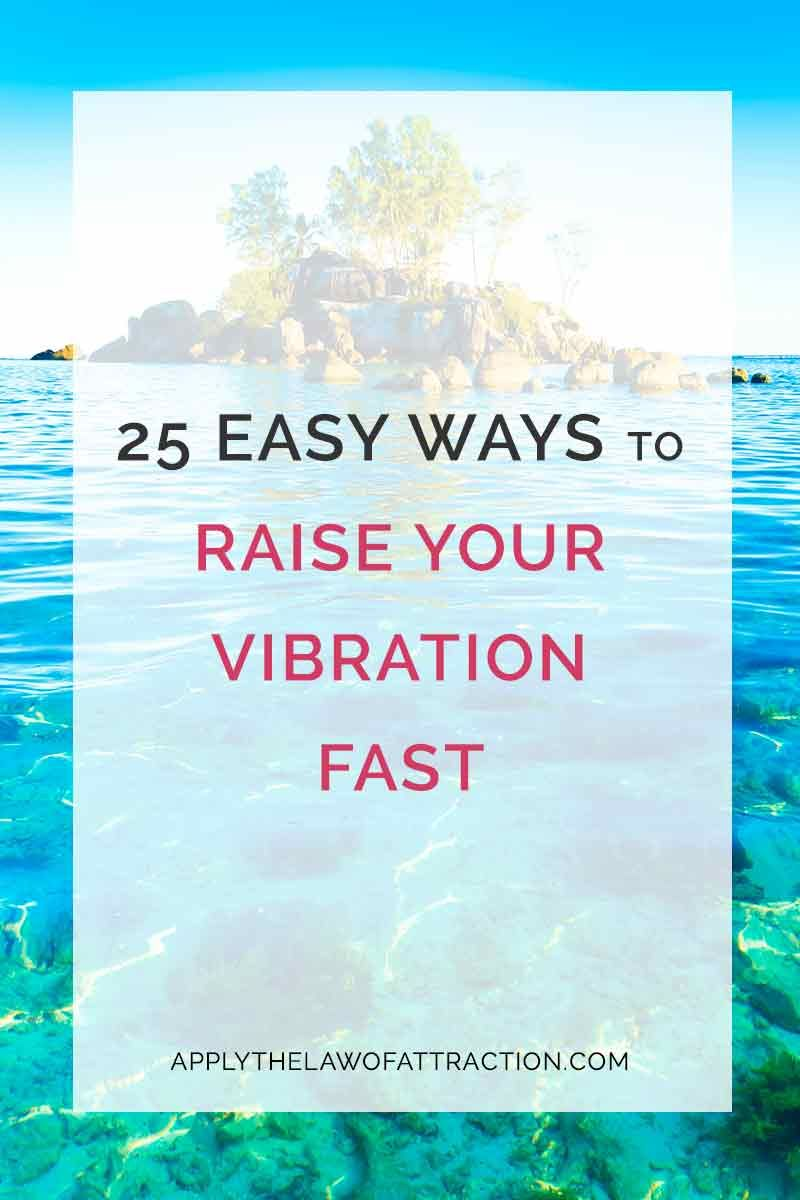 25 Easy Ways to Raise Your Vibration Fast | Zen | Law of