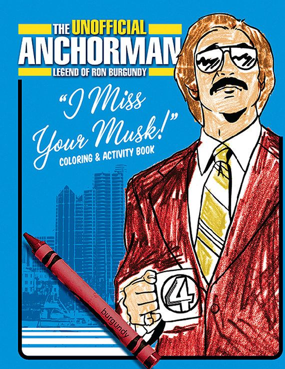 The Unofficial Anchorman Legend Of Ron Burgundy Coloring Book