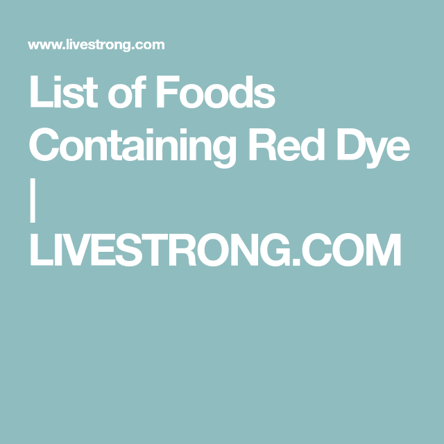 Foods & Beverages That Contain Red Dye 40 | Parenting | Metatarsal ...