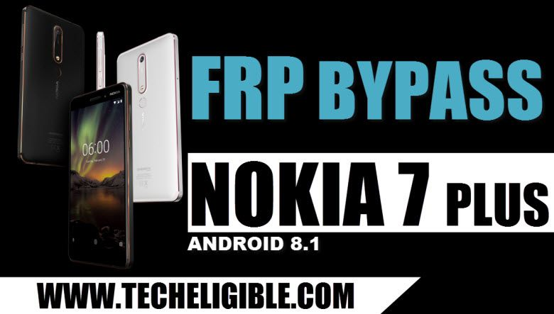 Bypass Google Account NOKIA 7 Plus, Nokia 6 1 (TA-1046, TA-1050