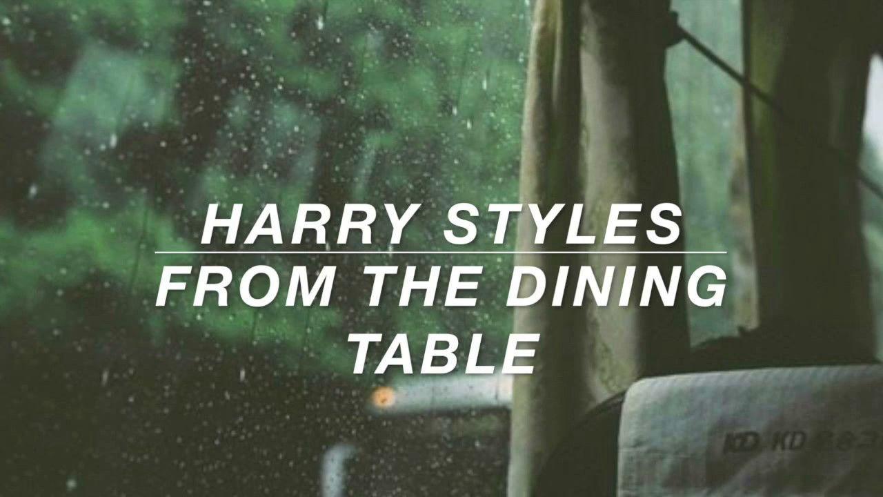 Harry Styles From The Dining Table Lyrics Harry Styles