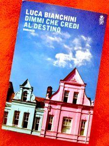 Dimmi che credi al destino – Luca Bianchini www.laurart.ch/bookscafe