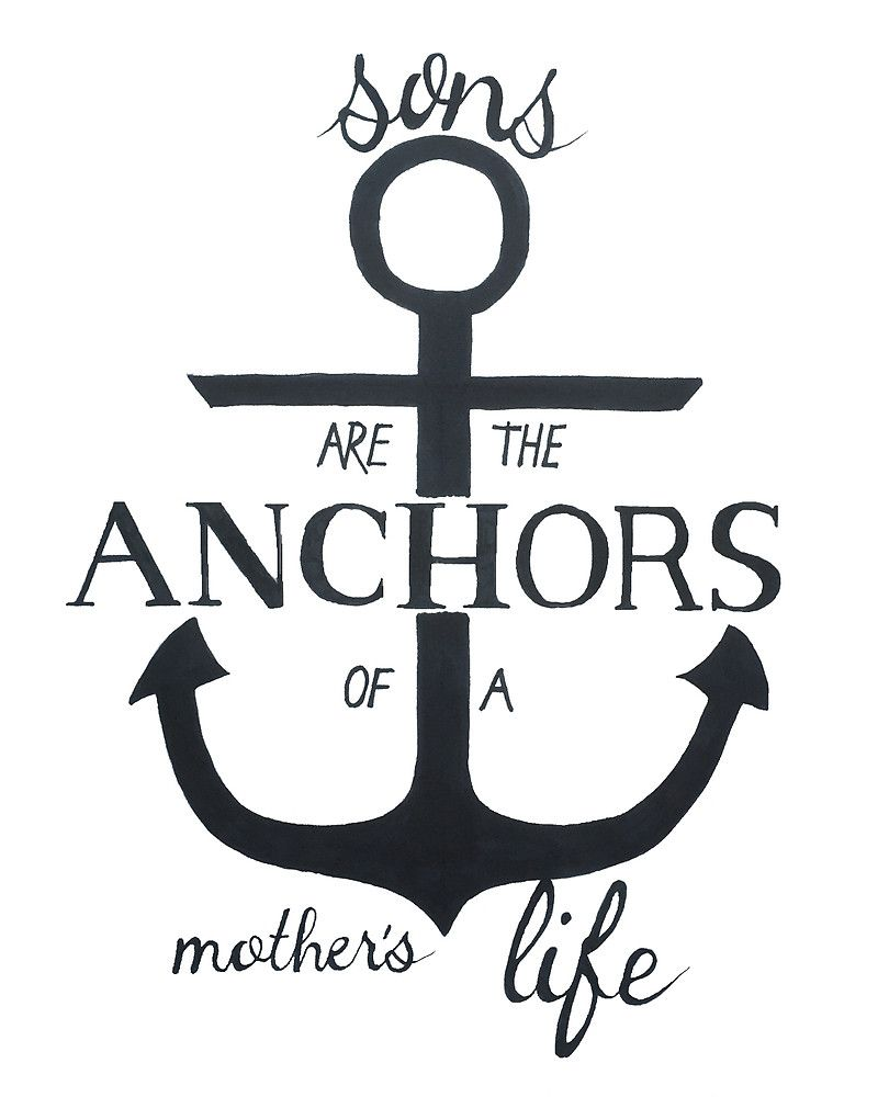 Sons And Mothers Anchor Quote Hand Lettering By Mileybosart Nathan