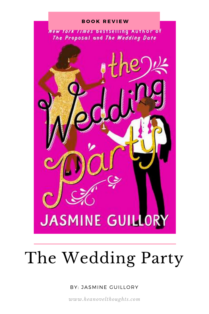 The Wedding Party by Jasmine Guillory HEA Novel Thoughts
