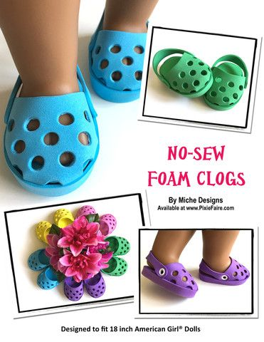 Miche Designs No-Sew Foam Clogs Doll Clothes Pattern 18 inch American Girl Dolls | Pixie Faire #girldollclothes