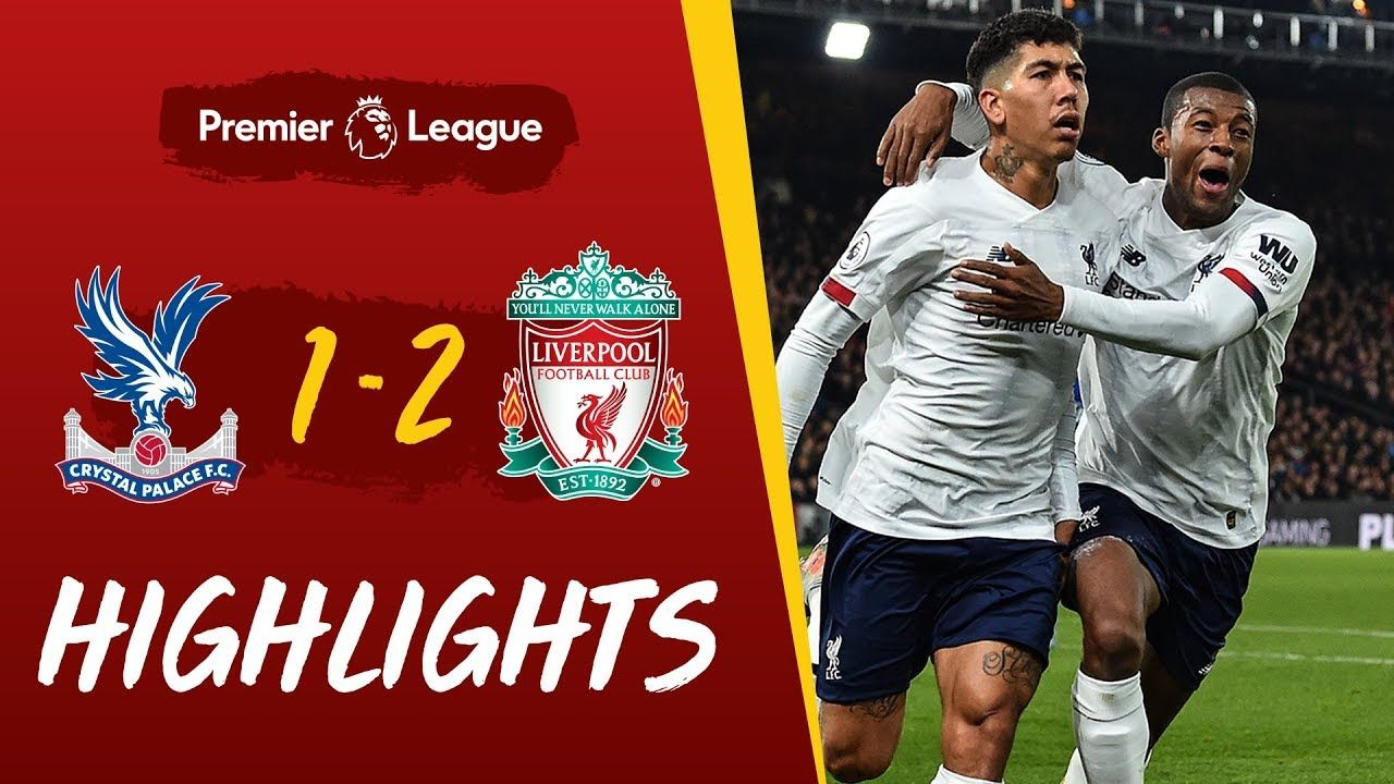 Crystal Palace 1 2 Liverpool Firmino Wins It Late At Selhurst Park H Liverpool Firmino Crystal Palace Liverpool