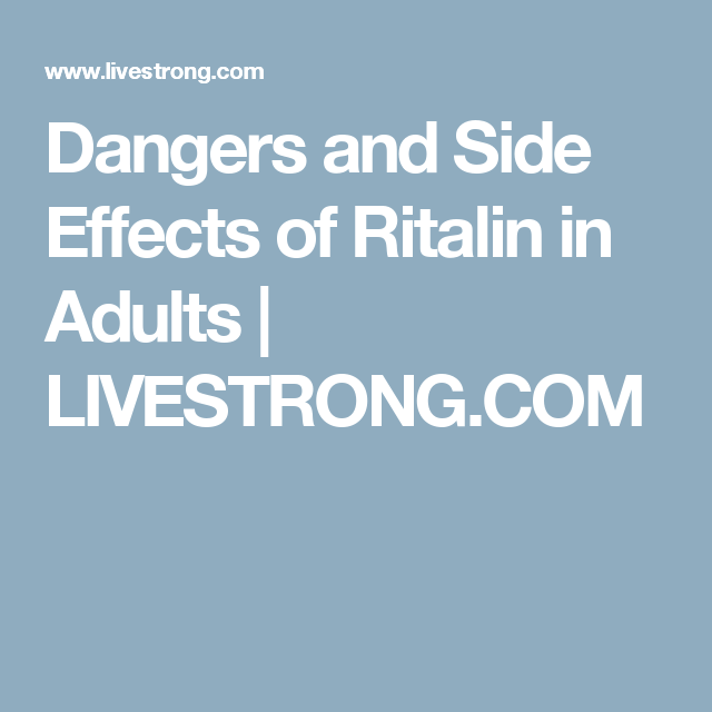 Dangers and Side Effects of Ritalin in Adults | ADHD