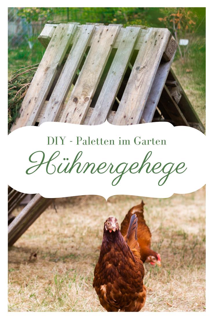 Hühner im Garten - Hühnergehege/ Hühnerauslauf gestalten - Paletten ...