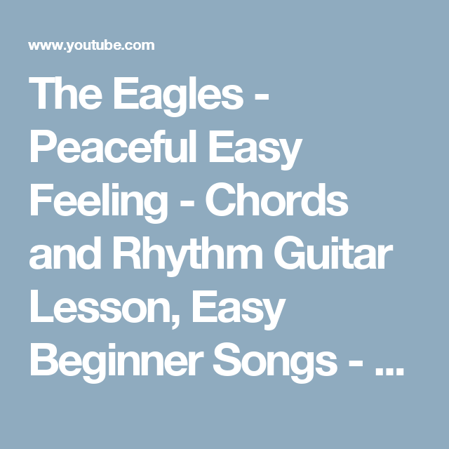 The Eagles - Peaceful Easy Feeling - Chords and Rhythm Guitar Lesson ...