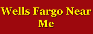Wells Fargo Near Me – Find Wells Fargo Bank, ATM | Pin