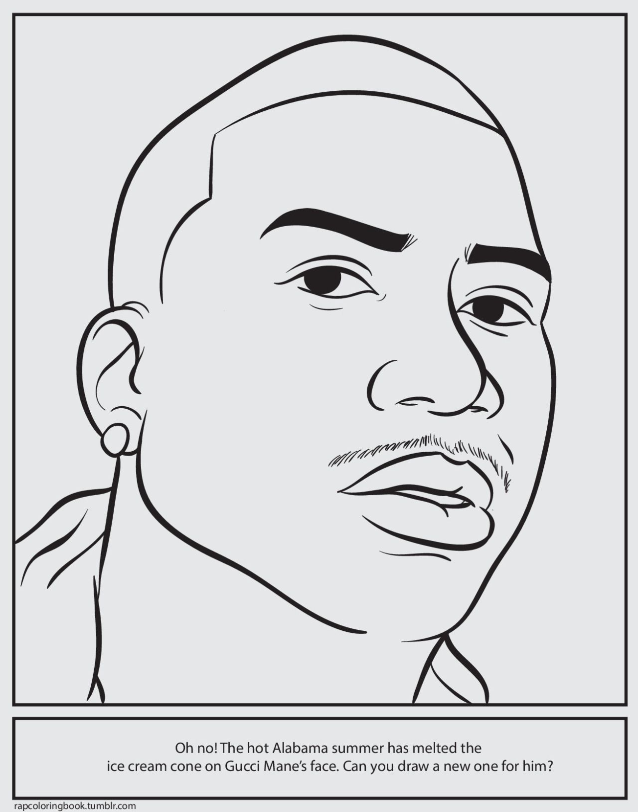 Bun B S Jumbo Coloring And Rap Activity Tumblr Click Here To Download The Gucci Mane Activity Gucci Mane Gucci Mane Tattoo Music Coloring