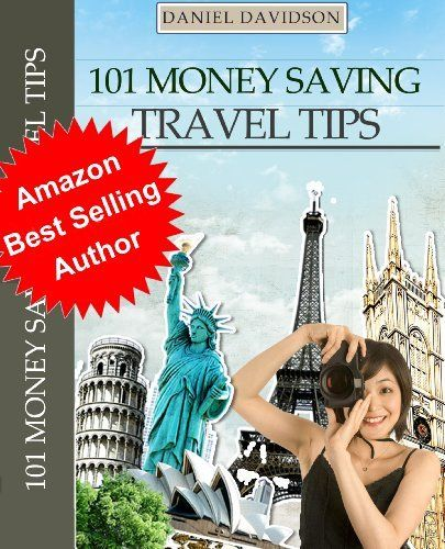 101 Money Saving Travel Tips (Travel Free eGuidebooks) by Daniel Davidson, http://www.amazon.com/dp/B007RTTZ7G/ref=cm_sw_r_pi_dp_MzD8sb0QN9RJW