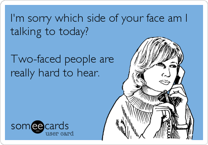 Someecards Com Two Faced People Funny Quotes Two Faced Quotes