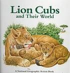 Lion Cubs & Their World (By M. Barbara Brownell)People, animals, and places, from ancient times to the present,…
