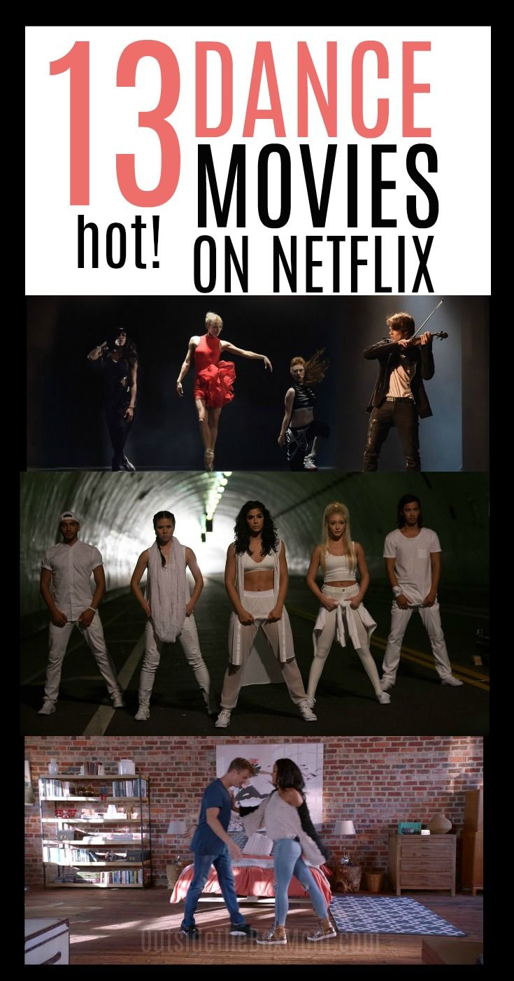 13 Dance Movies On Netflix Best Movies Right Now Dance Movies Dance Movies On Netflix Best Dance Movies
